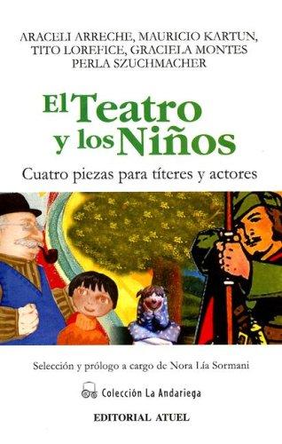 9789871155231: El Teatro y los Ninos: Cuatro Piezas Para Titeres y Actores
