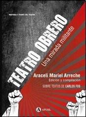 Teatro obrero : una mirada militante : Fos, Carlos -