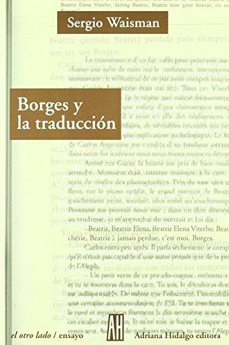 9789871156276: Borges Y La Traduccion / Borges And Translation: La Irreverencia De La Periferia/ The Irreverence of the Periphery (El Otro Lado/Ensayo / the Other Side/ Essay) (Spanish Edition)