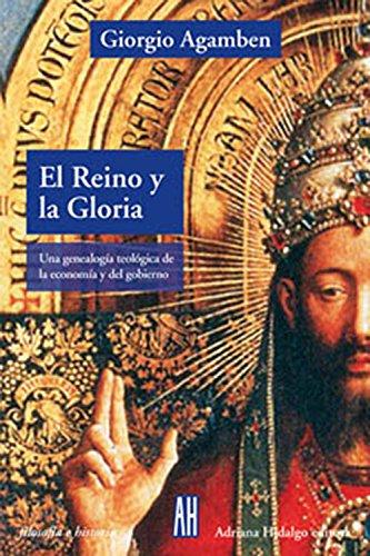 9789871156979: El Reino Y La Gloria: Una Genealogía Teológica De La Economía Y Del Govierno (Spanish Edition)