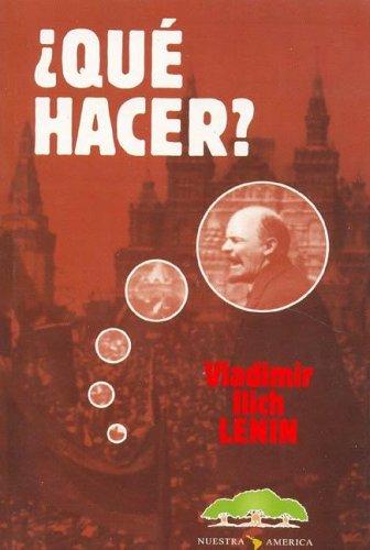 Que Hacer? (Spanish Edition) (9871158033) by V. I. Lenin; Vladimir Ilich Lenin