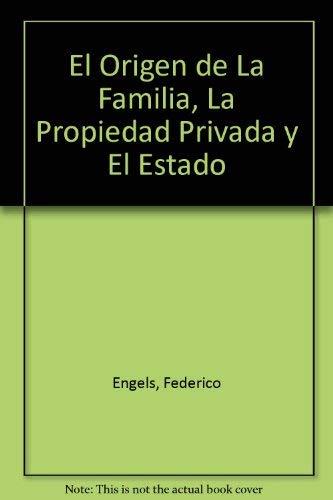 9789871158126: El Origen de La Familia, La Propiedad Privada y El Estado