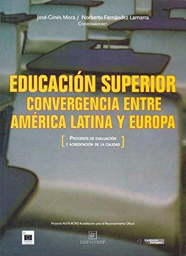 Educacion Superior. Convergencia Entre America Latina y: Norberto Fernandez Lamarra;