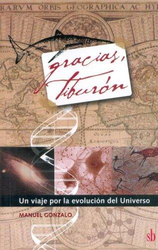 GRACIAS TIBURON. UN VIAJE POR LA EVOLUCION DEL UNIVERSO: GONZALO, MANUEL