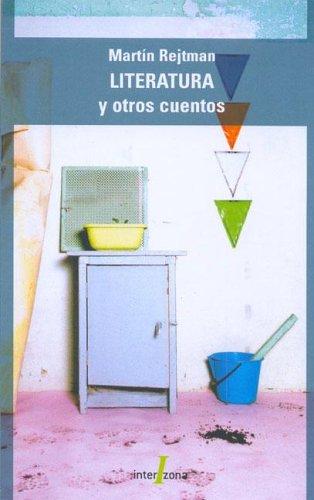 9789871180219: Literatura y Otros Cuentos (Interzona Latinoamericana) (Spanish Edition)