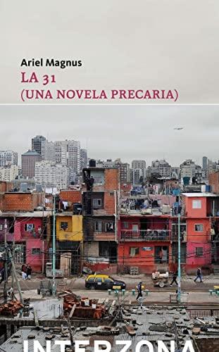 La 31 (una novela precaria) (Paperback): Ariel Magnus