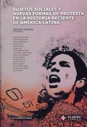 9789871183463: SUJETOS SOCIALES Y NUEVAS FORMAS DE PROTESTA EN LA HISTORIA
