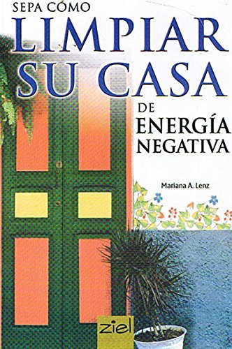 9789871184095: Sepa como limpiar su casa de energia negativa/ Know How to Clean your House of Negative Energy (Spanish Edition)