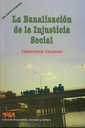 9789871185535: La Banalizacion De La Injusticia Social