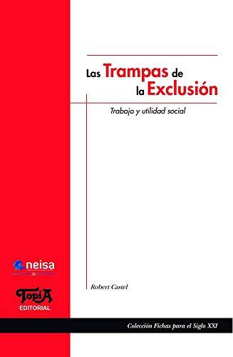 9789871185887: Las Trampas De La Exclusion. Trabajo Y Utilidad Social