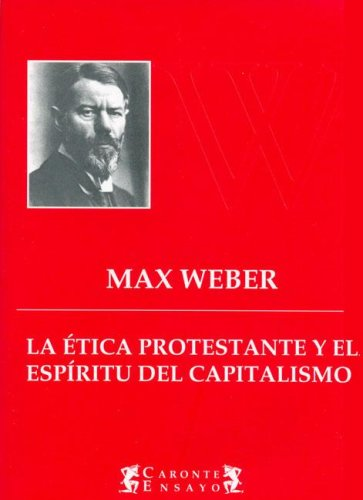 9789871187737: La Etica Protestante y El Espiritu del Capitalismo (Spanish Edition)