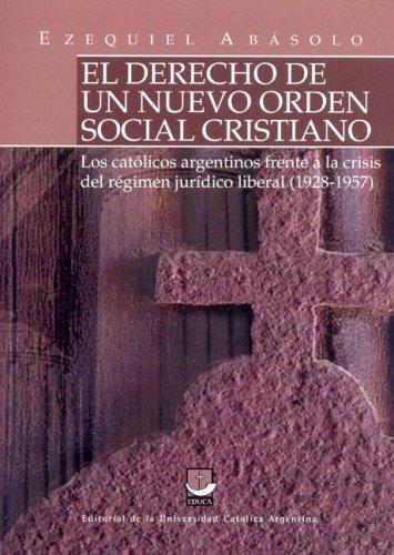 9789871190546: El Derecho de Un Nuevo Orden Social Cristiano (Spanish Edition)