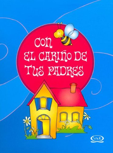 9789871192250: Con el carino de tus padres/ With the Love of Your Parents (Spanish Edition)