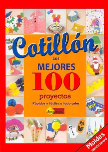 9789871195008: Cotillon Los Mejores 100 Proyectos (El Libro De...) (Spanish Edition)