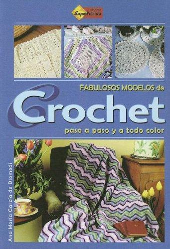 9789871195015: Fabulosos Modelos De Crochet/ Fabulous Crocheting Models (Hilos Y Agujas)