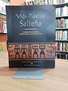 9789871196067: Vida plástica salteña.-- ( Ex libris )