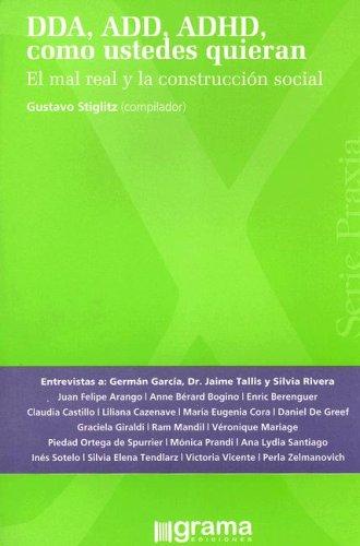 9789871199303: DDA, ADD, ADHD, Como Ustedes Quieran: El Mal Real y la Construccion Social (Spanish Edition)