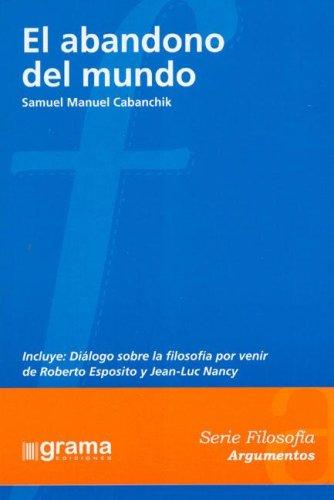 El Abandono del Mundo (Spanish Edition): Cabanchik, Samuel