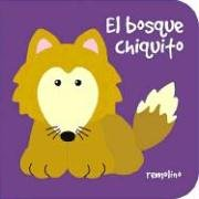 9789871200030: El Bosque Chiquito/the Little Forest (Chiquitos)