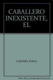 9789871201341: Caballero Inexistente El (Coedicion)