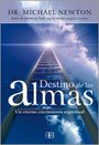 9789871201754: Destino de las almas/ Destiny of Souls: Un eterno crecimiento espiritual/ An Eternal Spiritual Growth (Spanish Edition)
