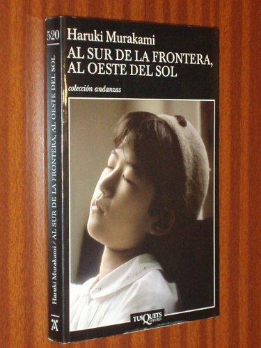 9789871210091: Al Sur de La Frontera, Al Oeste del Sol (Coleccion Andanzas)