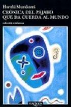 9789871210183: Cronica del Pajaro Que Da Cuerda Al Mundo (Spanish Edition)