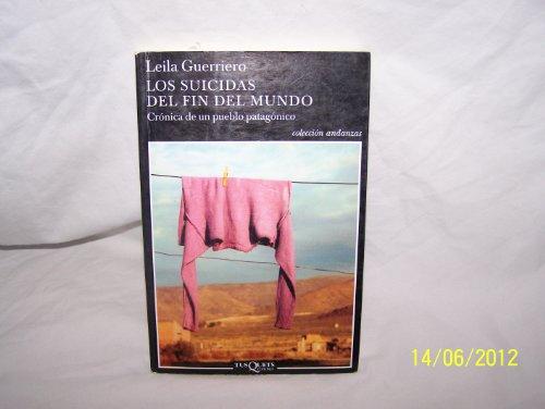 9789871210213: Los Suicidas del Fin del Mundo: Cronica de Un Pueblo Patagonico