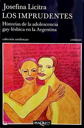 9789871210640: Los Imprudentes: Historias de La Adolescencia Gay-Lesbica En La Argentina (Spanish Edition)