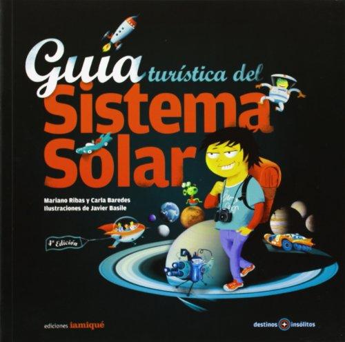 9789871217182: Guia turistica del sistema solar/ Solar system tourist guide (Destinos Insolitos) (Spanish Edition)