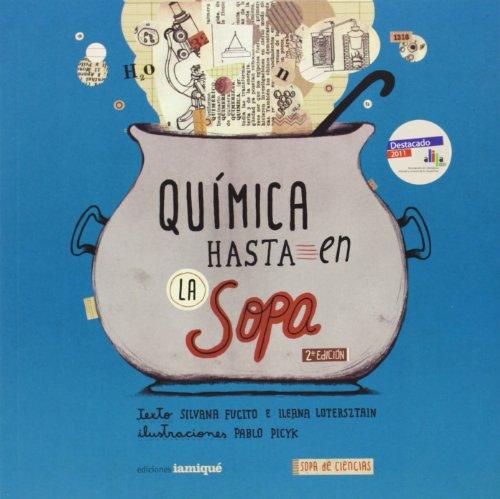 QUIMICA HASTA EN LA SOPA: Silvana Fucito, Ileana Lotersztain, Pablo Picyk