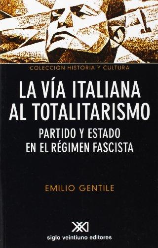 9789871220267: La vía italiana al totalitarismo: Partido y estado en el régimen fascista (Historia y cultura)