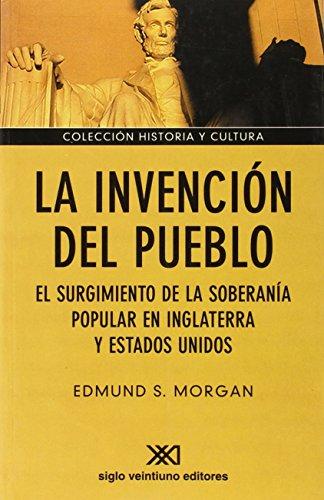9789871220618: La invención del pueblo: El surgimiento de la soberanía popular en Inglaterra y Estados Unidos (Historia y cultura)