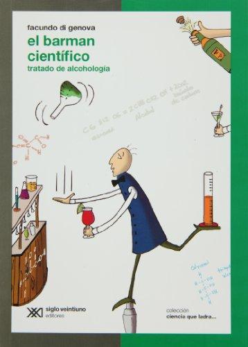 9789871220809: El barman cientifico: tratado de alcohologia (proximamente) (Spanish Edition)