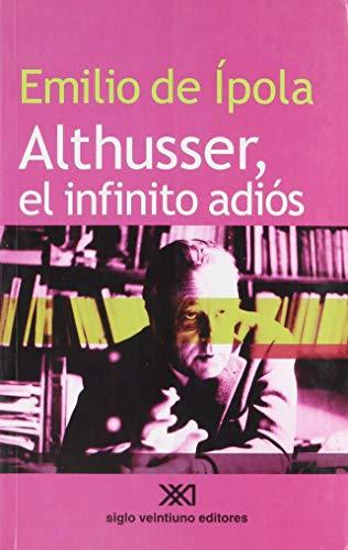 9789871220861: Althusser, el infinito adi�s