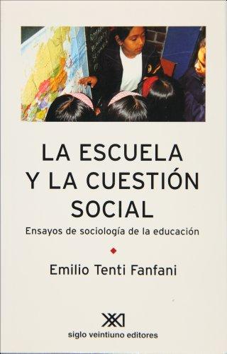 9789871220885: La escuela y la cuestión social: Ensayos de sociología de la educación.