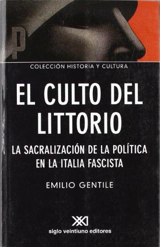 9789871220892: Culto Del Littorio. La Sacralización De La Política En La Italia Fascista (Historia y cultura)