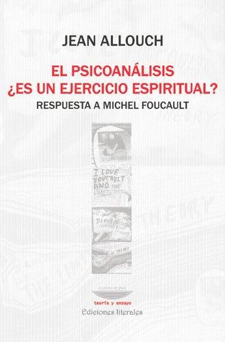 9789871228485: El psicoanalisis ?Es un ejercicio espiritual? Respuesta a Michel Foucault