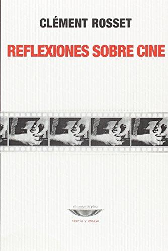 Reflexiones Sobre Cine [Perfect Paperback] by Rosset, Clément