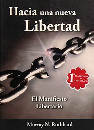 9789871239016: Hacia una Nueva Libertad: El Manifiesto Libertario (Spanish Edition)