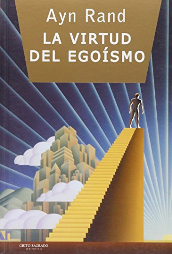 9789871239078: La virtud del egoismo/ The Virtue of Selfishness: Un nuevo y desafiante concepto del egoismo/ A New and Challenging Concept of Egoism (Spanish Edition)
