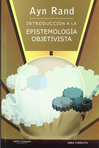Introduccion a la Epistemologia Objetivista: RAND AYN