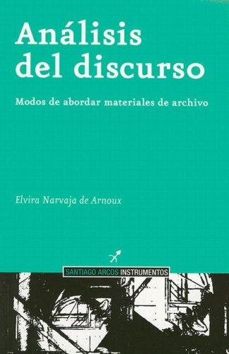 9789871240203: Analisis del Discurso: Modos de Abordar Materiales de Archivo (Santiago Arcos Instrumentos)