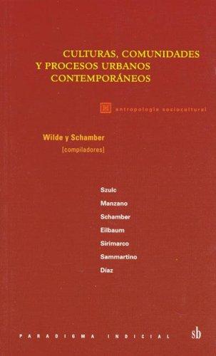 CULTURAS, COMUNIDADES Y PROCESOS URBANOS CONTEMPORÁNEOS: WILDE ; SCHAMBER