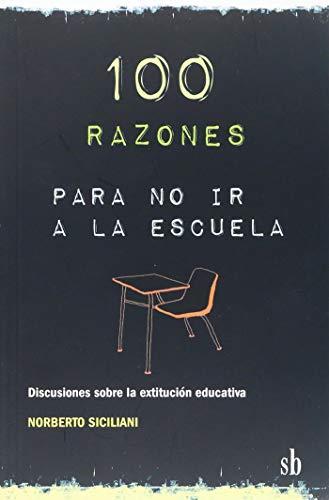 9789871256716: 100 Razones: Para No Ir a La Escuela