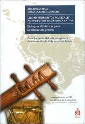 9789871256891: Los instrumentos musicales autóctonos de América Latina