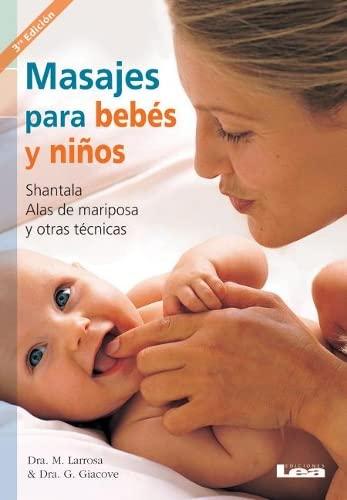 9789871257010: Masajes para bebés y niños: Shantala, alas de mariposa y otras técnicas (Spanish Edition)