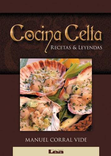9789871257065: Cocina celta: Recetas & Leyendas (Spanish Edition)