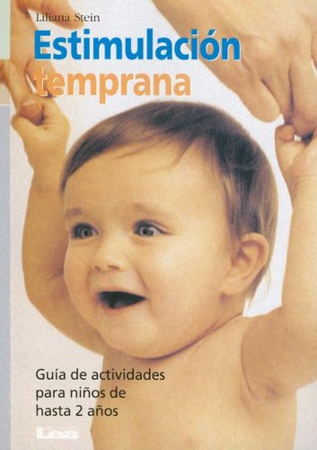 9789871257102: Estimulacion temprana/ Early Stimulation: Guia de actividades para ninos de hasta 2 anos/ Activity Guide for children up to 2 years (Nueve Lunas/ Nine Moons) (Spanish Edition)
