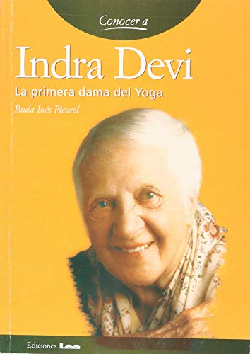9789871257218: Indra Devi: La Primera Dama Del Yoga / the First Lady of Yoga (Spanish Edition)